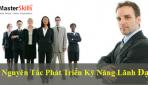 5 Nguyên Tắc Phát Triển Kỹ Năng Lãnh Đạo
