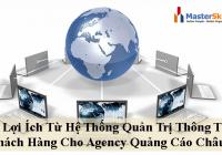 8 Lợi Ích Từ Hệ Thống Quản Trị Thông Tin Khách Hàng Cho Agency Quảng Cáo Châu Á